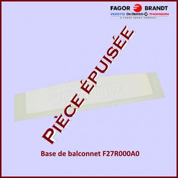 Base de balconnet F27R000A0 *** Pièce épuisée ***