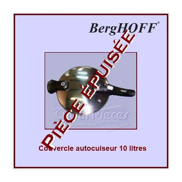 Couvercle complet autocuiseur 10 Litres Berghoff 00465991 *** Pièce épuisée ***