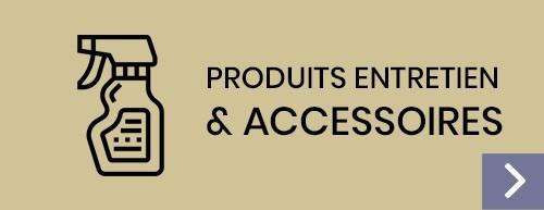 Accessoires et produits d'entretiens