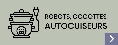 Robot ménager, cocotte, autocuiseur